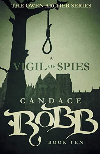 9781682301098: A Vigil of Spies: The Owen Archer Series - Book Ten