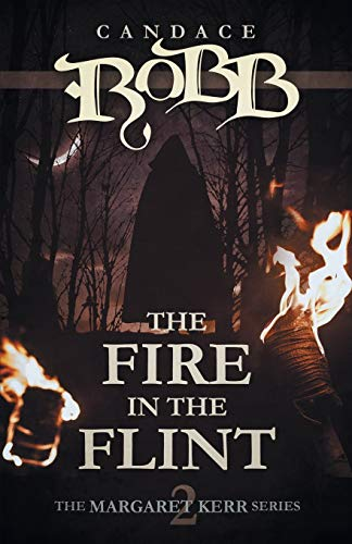 9781682301524: The Fire in the Flint: The Margaret Kerr Series - Book Two