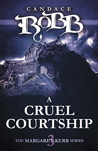 9781682301531: A Cruel Courtship: The Margaret Kerr Series - Book Three