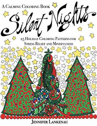 Silent Nights: 25 Holiday Coloring Patterns for Stress Relief and Mindfulness (8.5 x 11): Jennifer ...