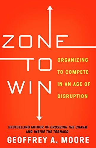 9781682302118: Zone to Win: Organizing to Compete in an Age of Disruption