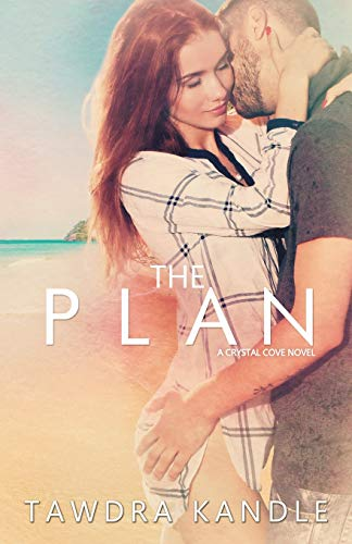 The Plan: Crystal Cove Book Two (A: Kandle, Tawdra