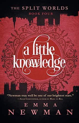 A Little Knowledge: The Split Worlds - Book Four: Emma Newman
