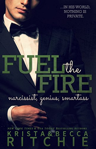 Fuel the Fire: The Calloway Sisters, Book 3: Ritchie, Krista; Ritchie, Becca
