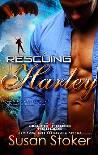9781682306529: Rescuing Harley: Delta Force Heroes, Book 3