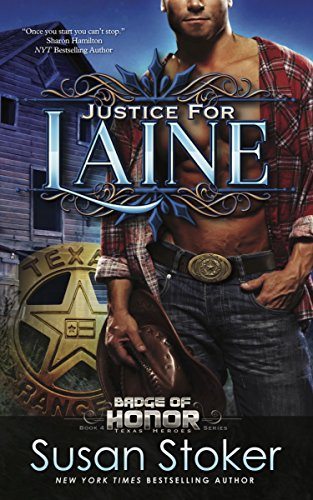 Justice for Laine: Badge of Honor: Texas Heroes Series, Book 4: Susan Stoker