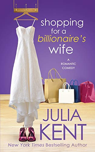 Shopping for a Billionaire's Wife (The Shopping Series) 9781682307342 Who needs a SWAT team to escape from their own wedding? Me. My Momzilla turned us into hostages at our own ceremony, so Declan and I are