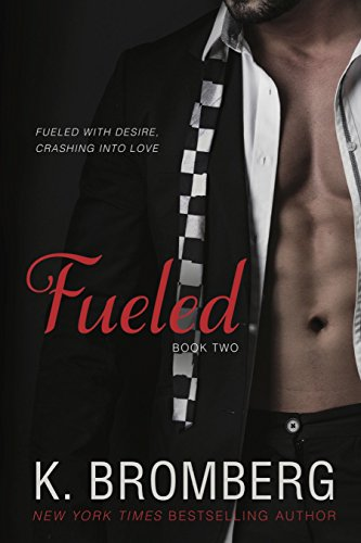 Fueled (The Driven Trilogy): K. Bromberg