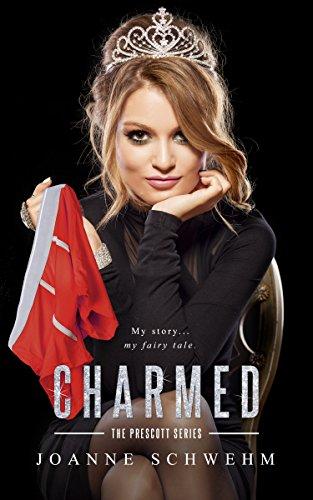 Charmed: A Prescott Novel (The Prescott Series): Joanne Schwehm