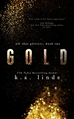 Gold (All That Glitters): K.A. Linde