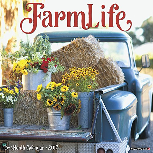 FarmLife 2017 Wall Calendar: Willow Creek Press