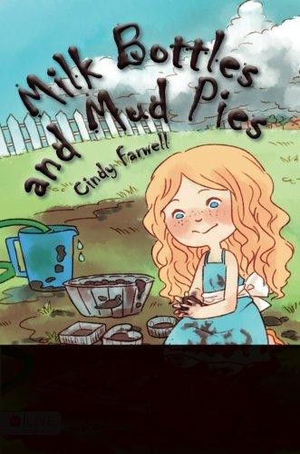9781682371510: Milk Bottles and Mud Pies