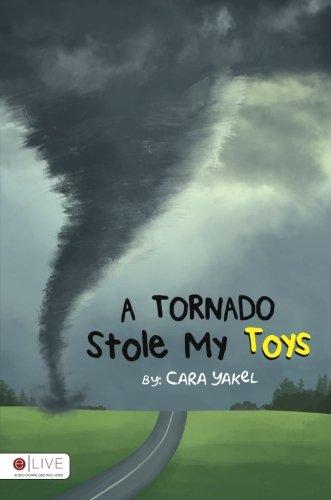 9781682372005: A Tornado Stole My Toys