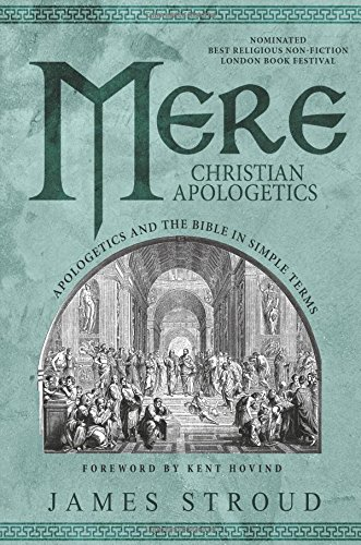 9781682373132: Mere Christian Apologetics: Apologetics and the Bible in Simple Terms