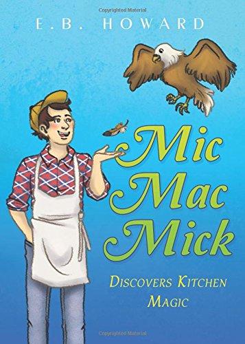 9781682373347: Mic Mac Mick Discovers Kitchen Magic