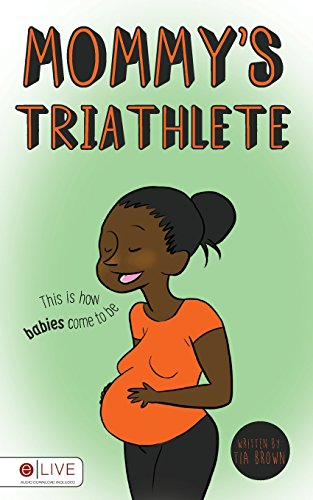 9781682373446: Mommy's Triathlete: This is how babies come to be