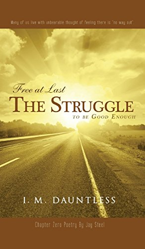 9781682373774: Free at Last: The Struggle to be Good Enough