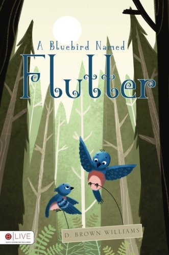 9781682376560: A Bluebird Named Flutter