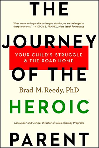 The Journey of the Heroic Parent: Brad M. Reedy