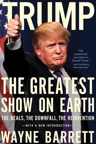 "Trump: The Greatest Show on Earth: The Deals, the Downfall, and the Reinvention 9781682450796 The essential book to understanding Donald Trump as a businessman and leader—and how the biggest deal of his life went down. Now, Barrett's classic book is back in print for the first time in years and with an introduction about Trump's 2016 presidential campaign. Donald Trump claims that his success as a ""self-made"" businessman and real estate developer proves that he will make an effective president, but this devastating investigative account by legendary reporter Wayne Barrett proves otherwise. Back in print for the first time in years, Barrett's seminal book reveals how Trump put together the biggest deal of his life—Trump Tower—through manipulation and deceit; how he worked with questionable characters from the mafia and city politics; and how it all nearly came crashing down. Here is a vivid and inglorious portrait of the man who wants now to be the most powerful man in the world. In Trump: The Greatest Show in the World—The Deals, the Downfall, the Reinvention, Barrett unravels the myth and reveals the truth behind the mogul's wheelings and dealings. After decades covering him, few reporters know Trump as Barrett does. Instead of the canny businessman that Trump claims in his own books, Barrett explores how Trump exploited his father's banking and political connections to finance and grease his first major deals. Barrett's investigative biography takes us from the days of Donald's lonely youth to his brash entry into the real estate market, and to the back room deals behind his New York, Atlantic City and Florida projects. Most compellingly Barrett paints an intimate portrait of Trump himself, a man driven by bravado, obsessive self-regard, and an anxious ruthlessness to subdue his rivals and seduce anyone with the power to aid his empire. We see him head to head with an opponent as powerful as Pete Rozelle, ingratiating himself with the brooding governor on the Hudson, and fueling the Drexel engine driven by Michael Milken with hundreds of m..."