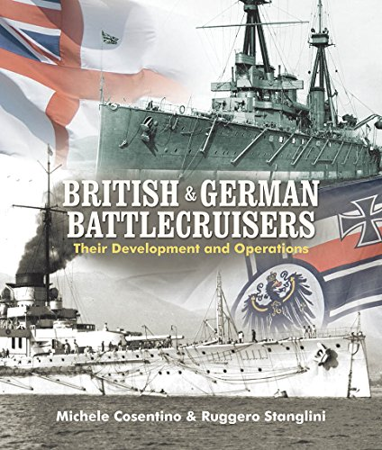 British and German Battlecruisers: Their Development and Operations (Hardcover): Michele Cosentino