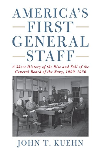 Americas First General Staff: A Short History: Kuehn, John T.