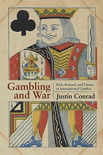 9781682472194: Gambling and War: Risk, Reward, and Chance in International Conflict