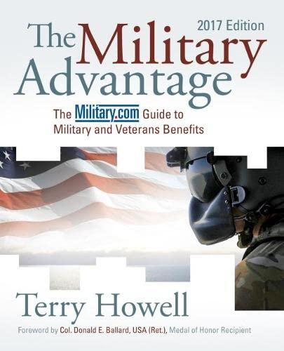 9781682472293: The Military Advantage, 2017 Edition: The Military.com Guide to Military and Veterans Benefits