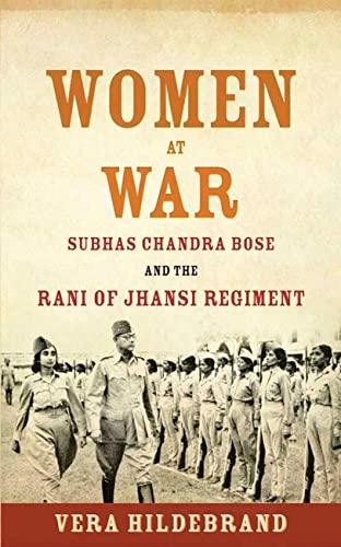Women at War: Subhas Chandra Bose and: Hildebrand, Vera