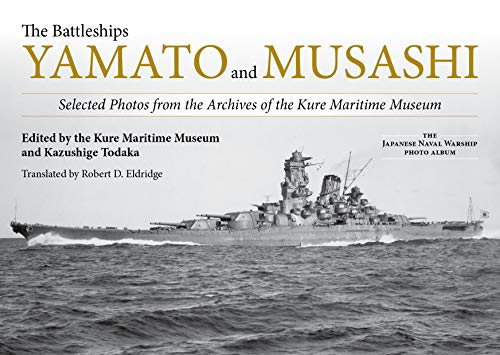 9781682473856: The Battleships Yamato and Musashi: Selected Photos from the Archives of the Kure Maritime Museum: The Ka[amese Mava; Warsjo[ {jptp A;bi,