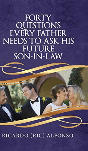 9781682541753: Forty Questions Every Father Needs to Ask His Future Son-In-Law