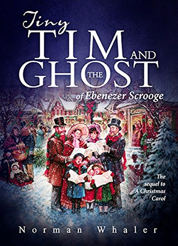 9781682542927: Tiny Tim and The Ghost of Ebenezer Scrooge: The sequel to A Christmas Carol: (Illustrated with music)