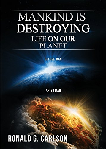 9781682543986: Mankind Is Destroying Life on Our Planet