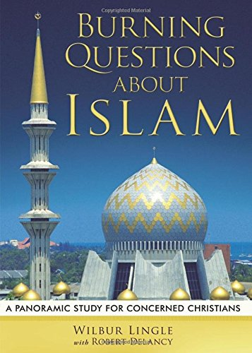 9781682545287: Burning Questions About Islam: A Panoramic study for Concerned Christians
