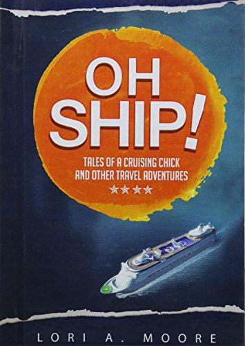 9781682547366: Oh Ship!: Tales of a Cruising Chick and Other Travel Adventures