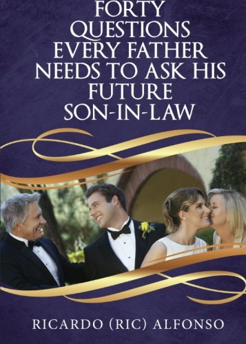 9781682548523: Forty Questions Every Father Needs To Ask his Future Son-In-Law