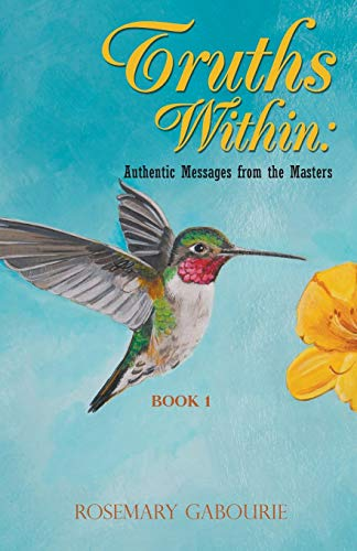 9781682562789: Truths Within: Authentic Messages from the Masters Book 1