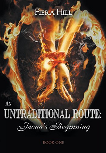 9781682566251: An Untraditional Route: Fiona's Beginning Book One
