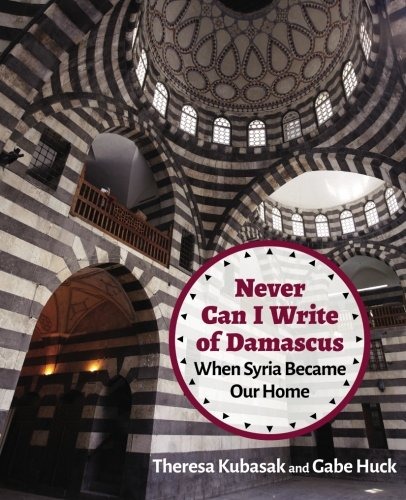 9781682570067: Never Can I Write of Damascus: When Syria