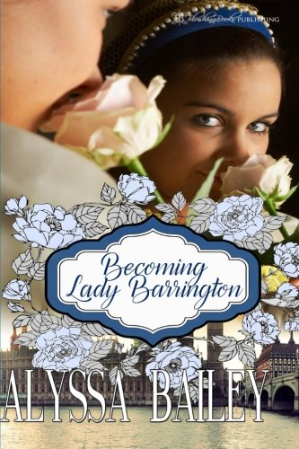 9781682590362: Becoming Lady Barrington (Chase Abbey) (Volume 23)