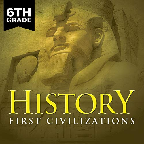 9781682601495: 6th Grade History: First Civilizations