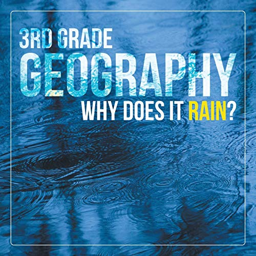 9781682601518: 3rd Grade Geography: Why Does it Rain?