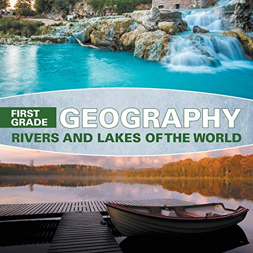 9781682601617: First Grade Geography: Rivers and Lakes of the World