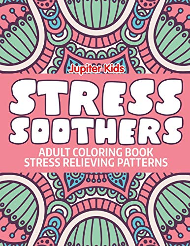 9781682601815: Stress Soothers: Adult Coloring Book Stress Relieving Patterns