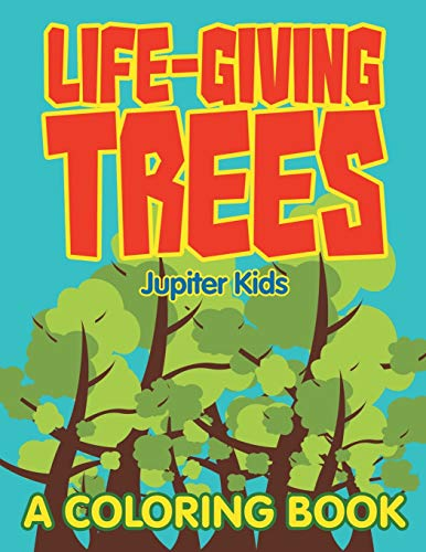 Life-Giving Trees (A Coloring Book): Jupiter Kids
