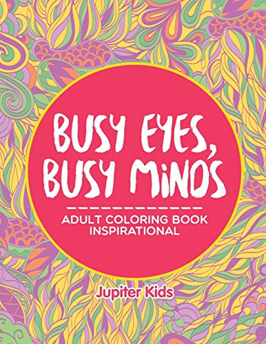 9781682603833: Busy Eyes, Busy Minds: Adult Coloring Book Inspirational