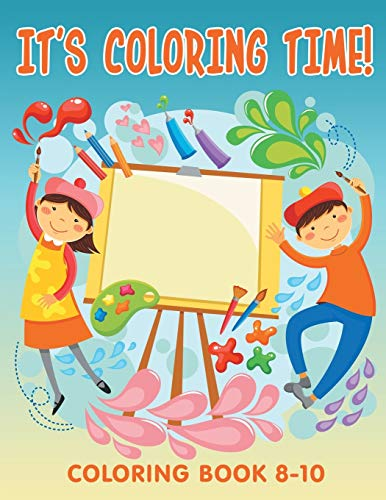 9781682603918: It's Coloring Time!: Coloring Book 8-10