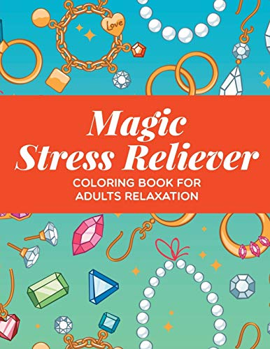 9781682603925: Magic Stress Reliever: Coloring Book For Adults Relaxation
