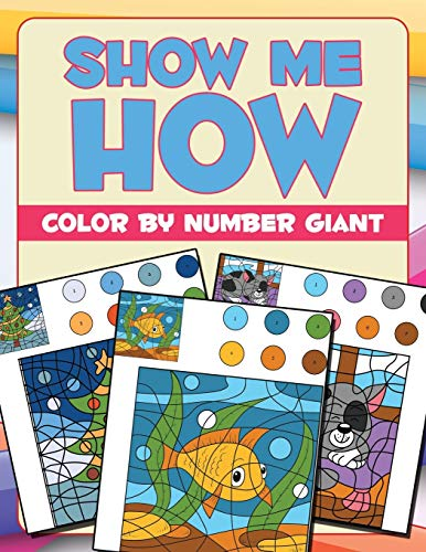 9781682604199: Show Me How: Color By Number Giant