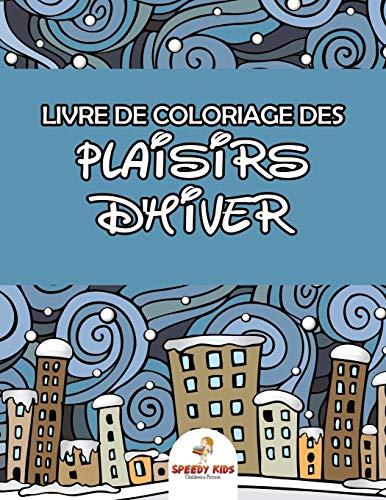 9781682606117: Livre de coloriage des plaisirs d'hiver (French Edition)